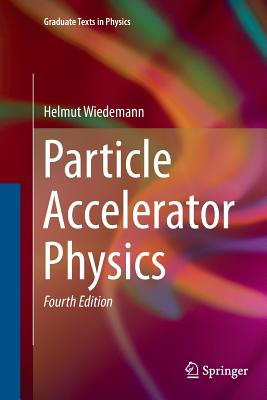 Particle Accelerator Physics - Wiedemann, Helmut