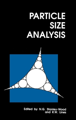 Particle Size Analysis - Stanley-Wood, N G (Editor), and Lines, R W (Editor)