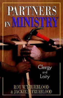 Partners in Ministry - Trueblood, Roy W