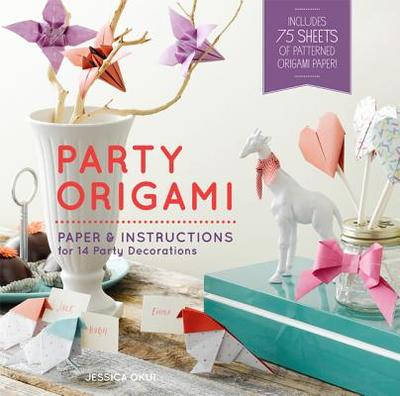 Party Origami: Paper and Instructions for 14 Party Decorations - Okui, Jessica, and Chronicle Books