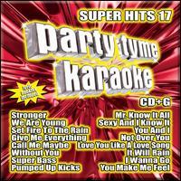 Party Tyme Karaoke: Super Hits, Vol. 17 - Karaoke