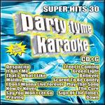 Party Tyme Karaoke: Super Hits, Vol. 30