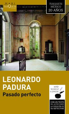 Pasado Perfecto - Padura, Leonardo