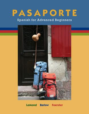 Pasaporte: Spanish for Advanced Beginners - LeMond, Malia