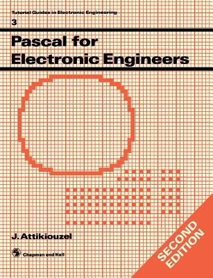 Pascal for Electronic Engineers - Attikiouizel, J (Editor)