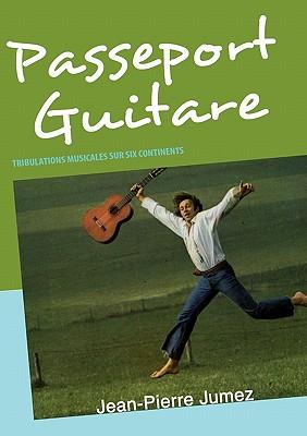 Passeport Guitare - Jumez, Jean-Pierre, and Edit, 50 Rue Miromesnil 75008 Paris (Editor)