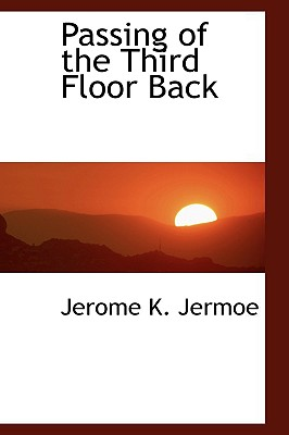 Passing of the Third Floor Back - Jermoe, Jerome K