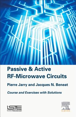 Passive and Active RF-Microwave Circuits: Course and Exercises with Solutions - Jarry, Pierre