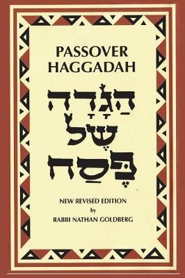 Passover Haggadah: A New English Translation and Instructions for the Seder - Rabbi Nathan Goldberg