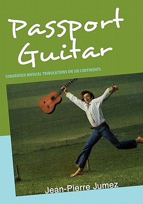 Passport Guitar - Jumez, Jean-Pierre, and Edit, 50 Rue Miromesnil 75008 Paris (Fra (Editor)
