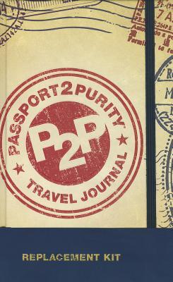 Passport2purity Travel Journal Replacement Kit - Rainey, Dennis, and Rainey, Barbara