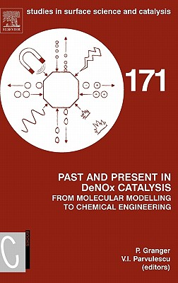 Past and Present in Denox Catalysis: From Molecular Modelling to Chemical Engineering - Granger, Pascal (Editor), and Parvulescu, Vasile (Editor)