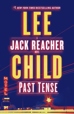 Past Tense: A Jack Reacher Novel - Child, Lee, New