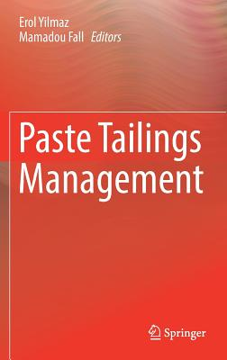 Paste Tailings Management - Yilmaz, Erol (Editor), and Fall, Mamadou (Editor)