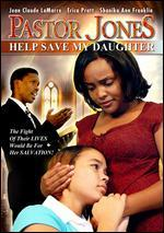 Pastor Jones: Help Save My Daughter