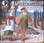 Pastourelle: The Art of Machaut and the Trouvêres - Fortune's Wheel; Heather Knutson (vocals); Paul Cummings (vocals); Robert Mealy (harp); Robert Mealy (vielle);...