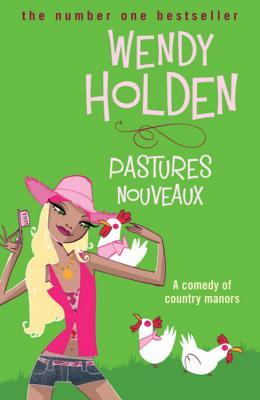 Pastures Nouveaux - Holden, Wendy