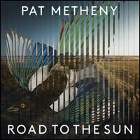 Pat Metheny: Road to the Sun - Jason Vieaux / Los Angeles Guitar Quartet / Pat Metheny