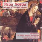 Pater Noster: Settings of the Lord's Prayer