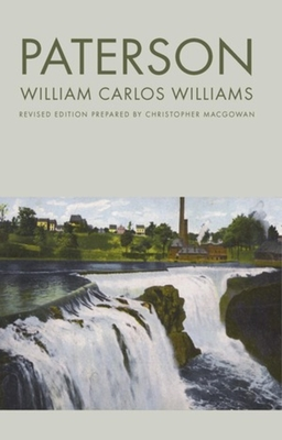 Paterson - Williams, William Carlos, and Macgowan, Christopher (Editor)