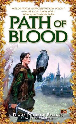 Path of Blood - Francis, Diana Pharaoh