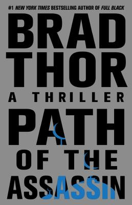 Path of the Assassin: A Thriller - Thor, Brad