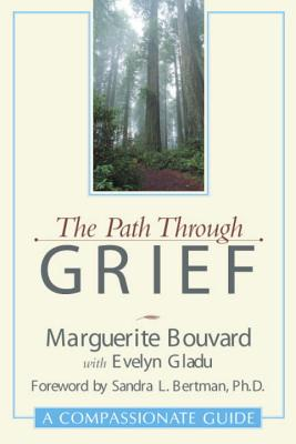 Path Through Grief - Bouvard, Marguerite, and Gladu, Evelyn (Contributions by), and Bertman, Sandra L (Foreword by)