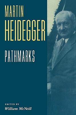 Pathmarks - Heidegger, Martin, and McNeil, William (Translated by)