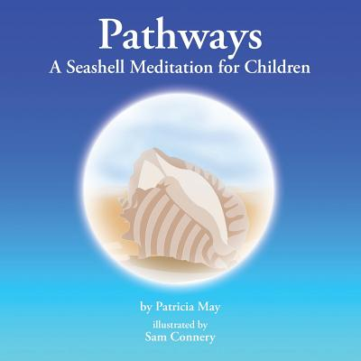 Pathways: A Seashell Meditation for Children - May, Patricia