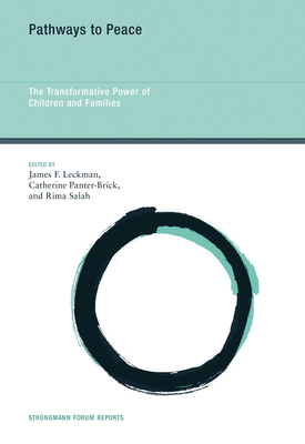 Pathways to Peace: The Transformative Power of Children and Families - Leckman, James F, MD (Editor)