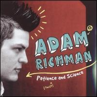 Patience and Science - Adam Richman