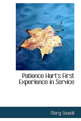 Patience Hart's First Experience in Service - Sewell, Mary