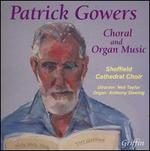 Patrick Gowers: Choral & Organ Music - Andrew Hill (baritone); Anna Mathew (soprano); Anthony Gowing (organ); Gina Walters (soprano); John Keys (synthesizer);...