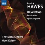 Patrick Hawes: Revelation; Beatitudes; Quanta Qualia