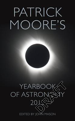 Patrick Moore's Yearbook of Astronomy 2015 - Moore, Patrick, and Mason, John