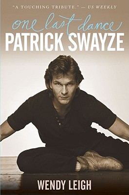 Patrick Swayze: One Last Dance - Leigh, Wendy