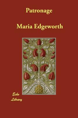 Patronage - Edgeworth, Maria