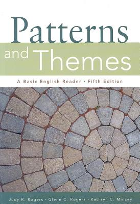 Patterns and Themes: A Basic English Reader - Rogers, Judy R, and Rogers, Glenn C, and Mincey, Kathryn C