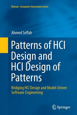 Patterns of Hci Design and Hci Design of Patterns: Bridging Hci Design and Model-Driven Software Engineering - Seffah, Ahmed