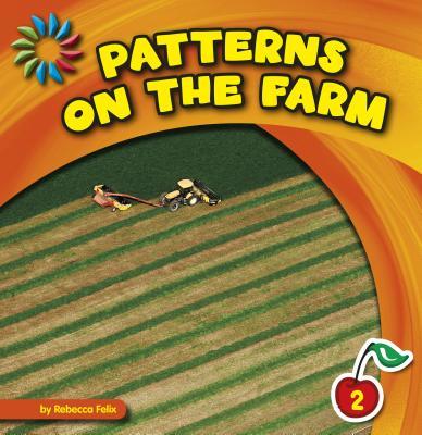 Patterns on the Farm - Rebecca Felix, Rebecca Felix