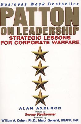 Patton on Leadership - Axelrod, Alan, PH.D.