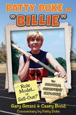 Patty Duke as Billie: Role Model or Sell-Out? - Gerani, Gary