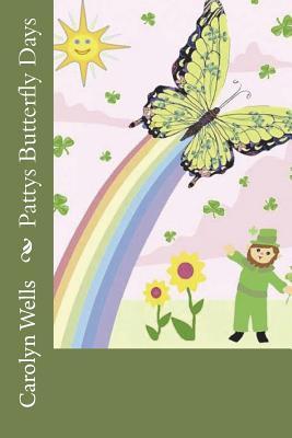 Pattys Butterfly Days - Wells, Carolyn