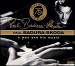 Paul Badura-Skoda: A Man and His Music