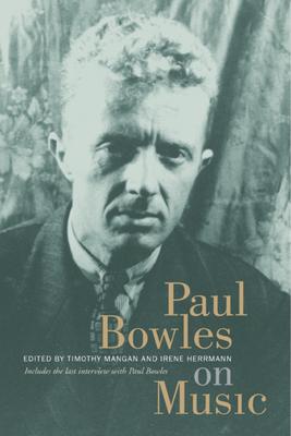 Paul Bowles on Music - Bowles, Paul