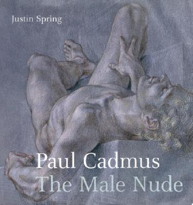 Paul Cadmus: The Male Nude - Spring, Justin, Mr. (Introduction by), and Skolnick, Arnold, and Spring, Arnold (Introduction by)