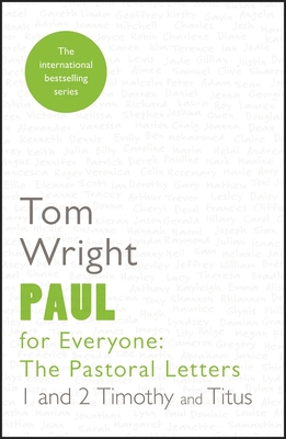 Paul for Everyone: The Pastoral Letters: 1 and 2 Timothy and Titus - Wright, Tom