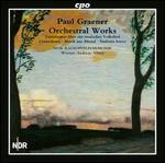 Paul Graener: Orchestral Works