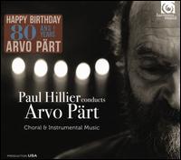 Paul Hillier Conducts Arvo Pärt: Choral & Instrumental Music - Aarne Talvik (bass); Ann-Christine Wesser Ingels (soprano); Chris Watson (tenor); Christopher Bowers-Broadbent (organ);...