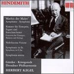Paul Hindemith: Mathis der Maler; Konzert für Trompete, Fagott und Streichorchester; Nobilissima Visione; etc.